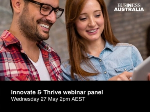 Innovate and Thrive Webinar Panel – Business Australia