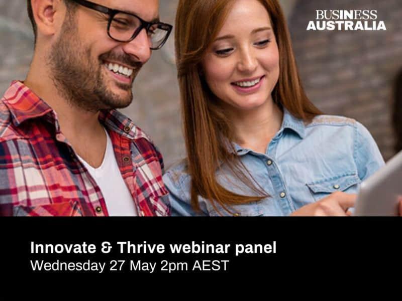 Innovate and Thrive Webinar Panel – Business Australia