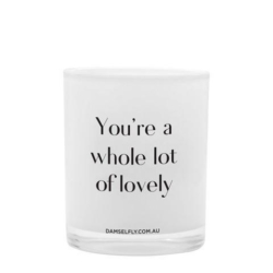 Your a whole lot of Lovely Quote Candle