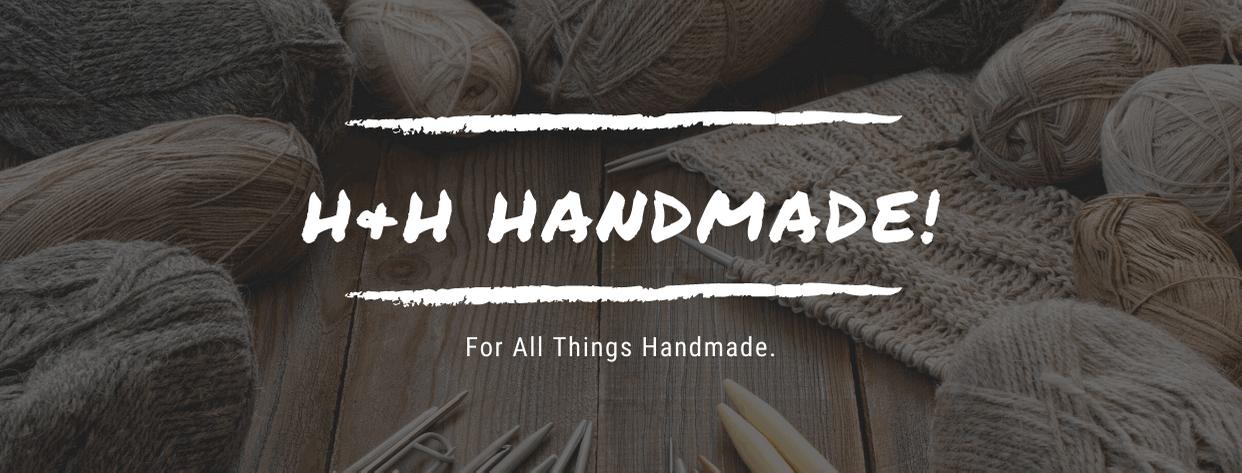H & H Handmade