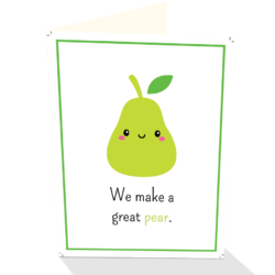 "Humorous greeting card ""We Make a Great Pear"""