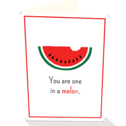 You are One in a Melon greeting card from Cloud Publishing