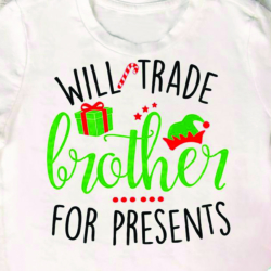 Trade My Brother for Presents T Shirt