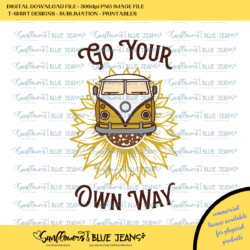 Digital Download File / Go Your Own Way / For Sublimation and other print applications