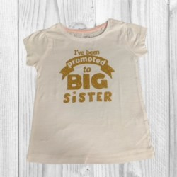 ANNOUNCEMENT T-SHIRT – SIZE 3 – ' I'VE BEEN PROMOTED TO BIG SISTER '