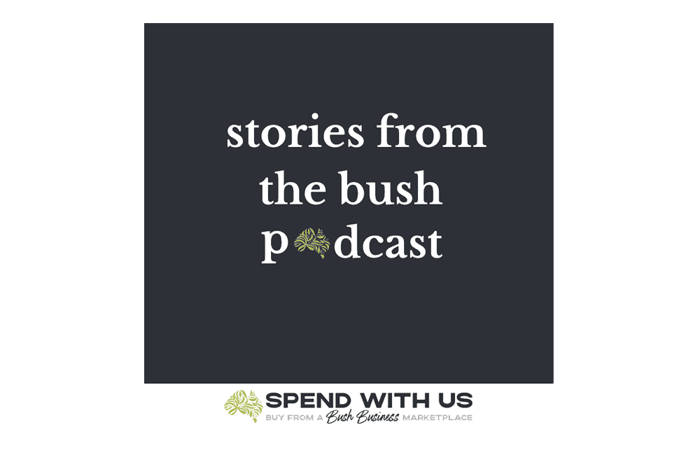 Stories From The Bush Podcast