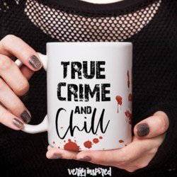 True Crime and Chill Ceramic 11oz Mug