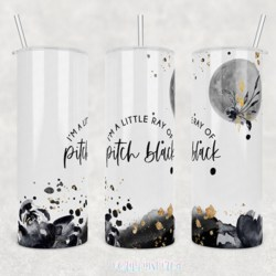 I'm a Little Ray of Pitch Black 20oz Stainless Steel Printed Tumbler Cup Travel Mug